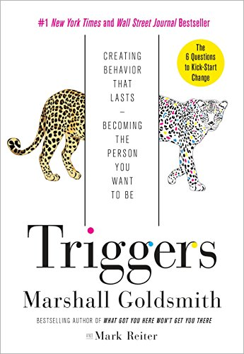 9780804141239: Triggers: Creating Behavior That Lasts--Becoming the Person You Want to Be