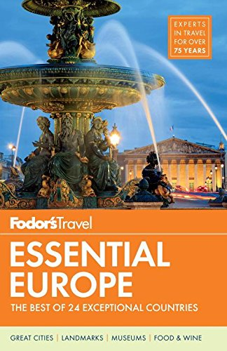 Fodors Essential Europe The Best of 24 Exceptional Countries
