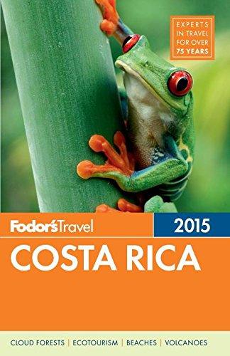 Fodor's Costa Rica 2015 (Full-color Travel Guide): Fodor's