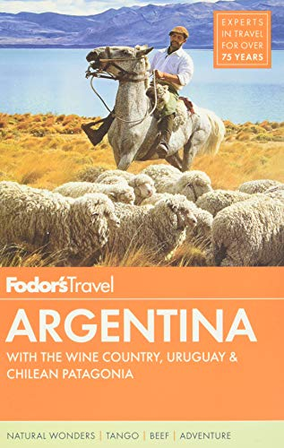9780804142854: Fodor's Argentina: with the Wine Country, Uruguay & Chilean Patagonia (Full-color Travel Guide)