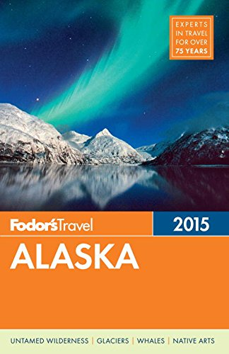 9780804142861: Fodor's Alaska 2015 (Full-color Travel Guide)