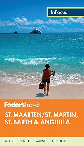 9780804143516: Fodor's in Focus St. Maarten/St. Martin, St. Barth & Anguilla (Full-Color Travel Guide)