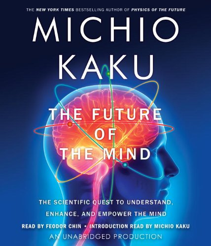 9780804148801: The Future of the Mind: The Scientific Quest to Understand, Enhance, and Empower the Mind