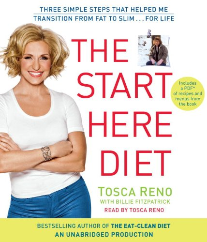The Start Here Diet: Three Simple Steps That Helped Me Transition from Fat to Slim . . . for Life: ...