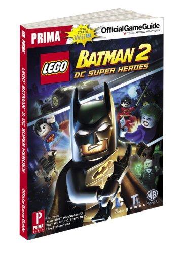 LEGO Batman 2: DC Super Heroes for Nintendo Wii U: Prima Official Game Guide (Prima Official Game ...