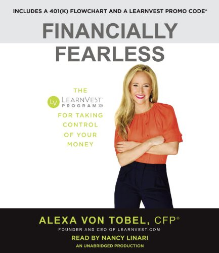 9780804164047: Financially Fearless: The LearnVest Program for Taking Control of Your Money