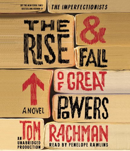 9780804164573: The Rise & Fall of Great Powers: A Novel