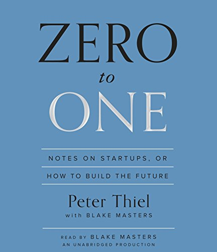 9780804165259: Zero to One: Notes on Startups, or How to Build the Future