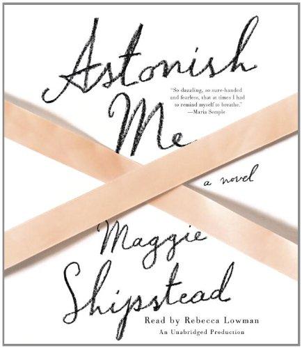 9780804165594: Astonish Me: A novel