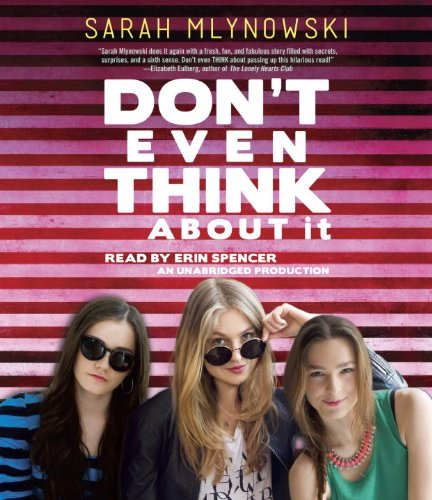 Don't Even Think About It: Mlynowski, Sarah