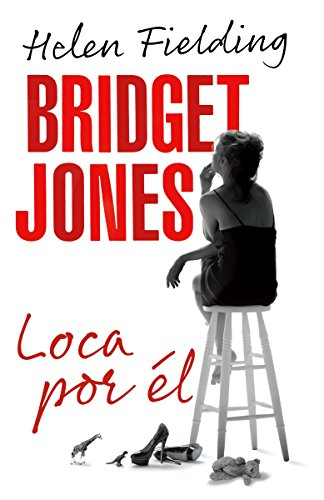 9780804169509: Bridget Jones: loca por él (Spanish Edition)