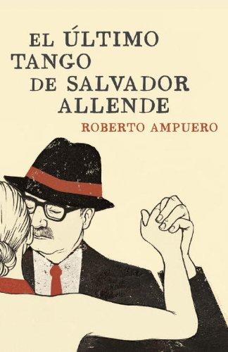 9780804169622: El último tango de Salvador Allende (Spanish Edition)