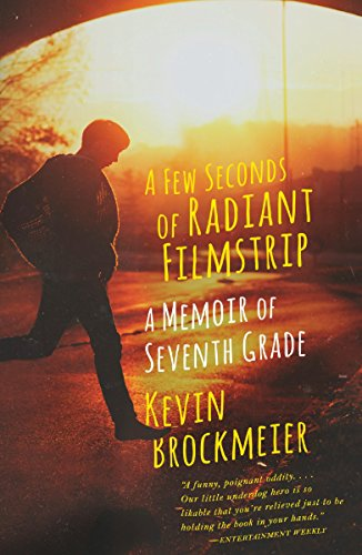 A Few Seconds of Radiant Filmstrip: A: Brockmeier, Kevin