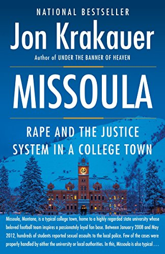 Missoula: Rape and the Justice System in a College Town: Jon Krakauer