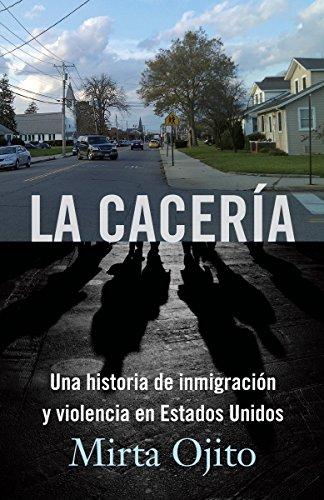9780804170574: La Caceria: Una Historia de Inmigracion y Violencia en Estados Unidos = Hunting Season