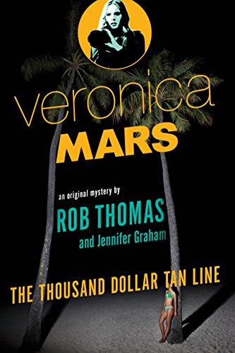 9780804170703: Veronica Mars: An Original Mystery by Rob Thomas: The Thousand-Dollar Tan Line