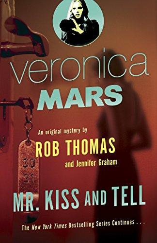 9780804170727: Veronica Mars (2): An Original Mystery by Rob Thomas: Mr. Kiss and Tell