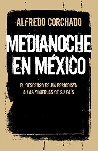 9780804171069: Medianoche en Mexico: El descenso de un periodista a las tinieblas de su pais