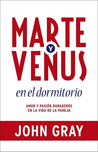 9780804171106: Marte y Venus en el dormitorio: Amor y pasión duraderos en la vida de la pareja (Spanish Edition)