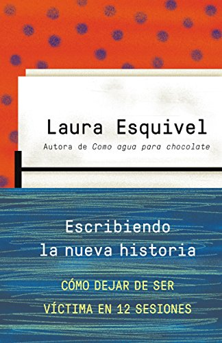 9780804171243: Escribiendo la nueva historia: Como dejar de ser victima en 12 sesiones (Spanish Edition)