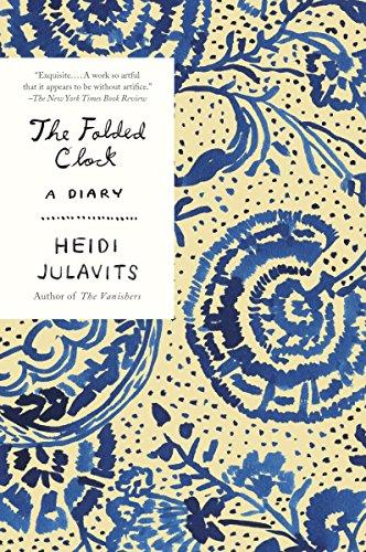 The Folded Clock: A Diary: Heidi Julavits