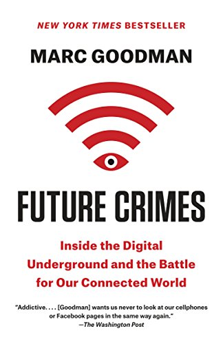 9780804171458: Future Crimes: Inside the Digital Underground and the Battle for Our Connected World