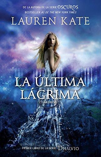 9780804171700: La Ultima Lagrima (Diluvio) (Spanish Edition)