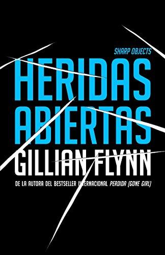 Heridas abiertas: (Sharp Objects Spanish-language Edition): Flynn, Gillian Schieber