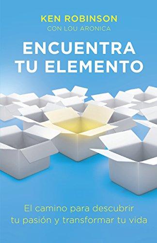9780804171922: Encuentra Tu Elemento (Finding Your Element) El Camino Para Discubrir to Pasion y Transformar Tu Vida (Vintage Espanol)