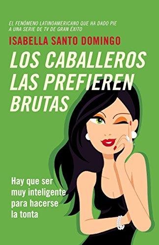 9780804171946: Los Caballeros las Prefieren Brutas = The Gentlemen Prefer Them Dummy (Vintage Espanol)
