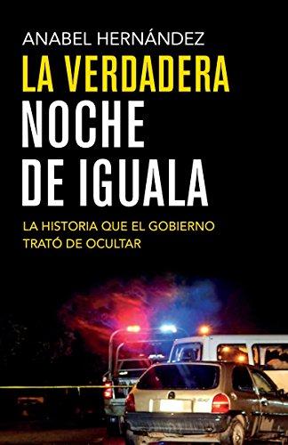 9780804171960: La verdadera noche de Iguala: La historia que el gobierno quiso ocultar (Spanish Edition)