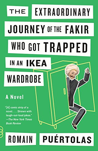 9780804172080: The Extraordinary Journey of the Fakir Who Got Trapped in an Ikea Wardrobe (Vintage Contemporaries)