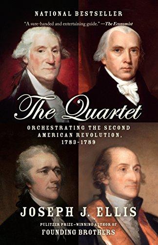 The Quartet: Orchestrating the Second American Revolution,: Joseph J. Ellis