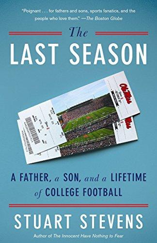 9780804172509: The Last Season: A Father, a Son, and a Lifetime of College Football