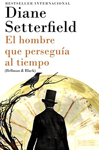 9780804173049: El Hombre Que Perseguia Al Tiempo: (Bellman & Black--Spanish-Language Edition)