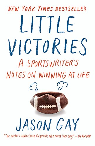 9780804173322: Little Victories: A Sportswriter's Notes on Winning at Life