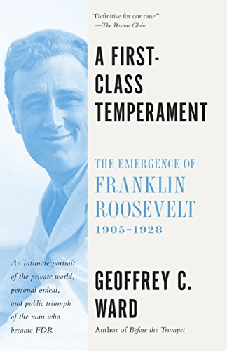 9780804173353: A First-Class Temperament: The Emergence of Franklin Roosevelt, 1905-1928