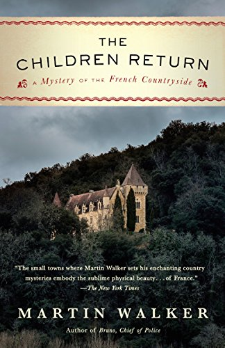 9780804173421: The Children Return: A Mystery of the French Countryside (Bruno, Chief of Police Series)