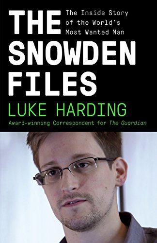 9780804173520: The Snowden Files: The Inside Story of the World's Most Wanted Man