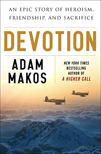 9780804176583: Devotion: An Epic Story of Heroism, Friendship, and Sacrifice