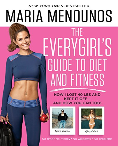 9780804177139: The Everygirl's Guide to Diet and Fitness: How I Lost 40 Lbs and Kept It Off - And How You Can Too!