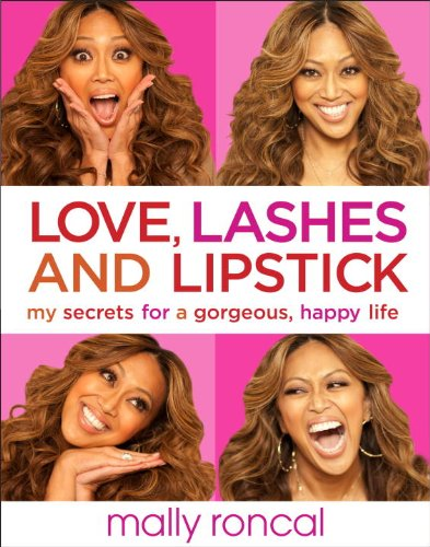 9780804178235: Love, Lashes, and Lipstick: My Secrets for a Gorgeous, Happy Life