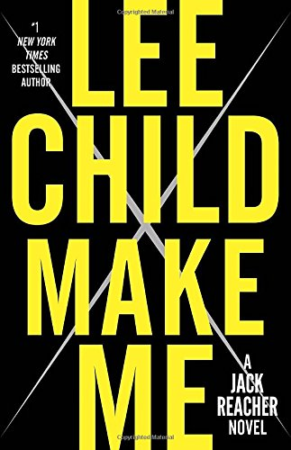 Make Me: A Jack Reacher Novel: Child, Lee