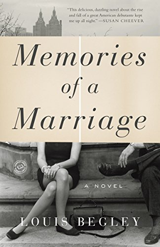 Memories of a Marriage: A Novel: Begley, Louis