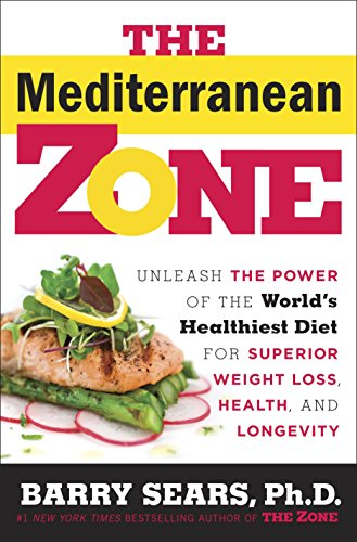9780804179171: The Mediterranean Zone: Unleash the Power of the World's Healthiest Diet for Superior Weight Loss, Health, and Longevity