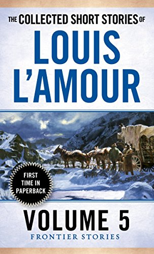 9780804179768: The Collected Short Stories of Louis L'Amour, Volume 5: Frontier Stories