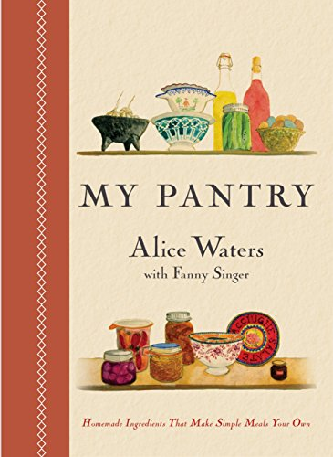 9780804185288: My Pantry: Homemade Ingredients That Make Simple Meals Special
