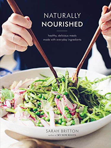 9780804185400: Naturally Nourished: Healthy, Delicious Meals Made with Everyday Ingredients