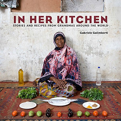 9780804185554: In Her Kitchen: Favorite Recipes from Grandmas Around the World