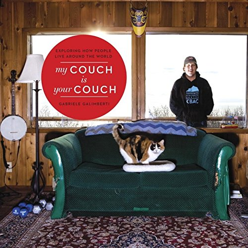 9780804185578: My Couch Is Your Couch: Exploring How People Live Around the World
